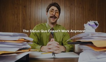 The Status Quo Doesn't Work Anymore (part I)